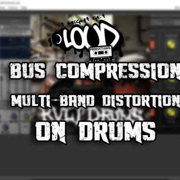 Bus Compression & Multi-band Distortion on Drums