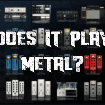 Slate Digital Everything Bundle, Does it Play Metal?