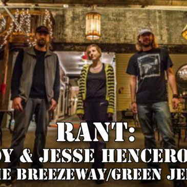 Rant: Roy & Jesse Henceroth (The Breezeway/Green Jelly)